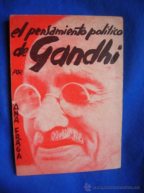 EL PENSAMIENTO POLÍTICO DE GANDHI -POR ANA FRAGA 1971 (Libros de Segunda Mano - Pensamiento - Política)