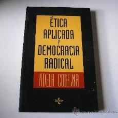 Libros de segunda mano: ÉTICA APLICADA Y DEMOCRACIA RADICAL.- ADELA CORTINA.- TECNOS 1993, 288 PGS. RÚSTICA. Lote 31295600