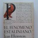Libros de segunda mano: EL FENOMENO ESTALINIANO - JEAN ELLEINSTEIN - LAIA / PAPERBACK. Lote 140710956
