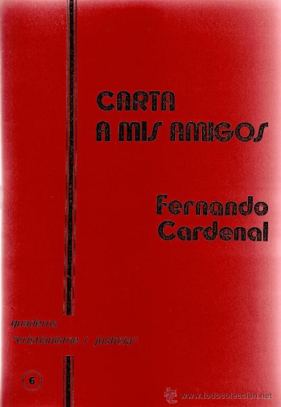 CARTA A MIS AMIGOS DE FERNANDO CARDENAL (1984) (Libros de Segunda Mano - Pensamiento - Política)