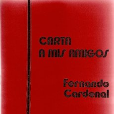Libros de segunda mano: CARTA A MIS AMIGOS DE FERNANDO CARDENAL (1984). Lote 31392751