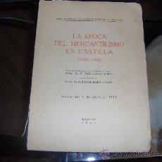 Libros de segunda mano: LA EPOCA DEL MERCANTILISMO EN CASTILLA -1500-1700- JOSE LARRAZ LOPEZ - RAFAEL MARIN LAZARO 1943. Lote 31395268