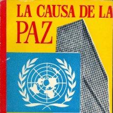 Libros de segunda mano: TRYGVE LIE (EX SECRETARIO GENERAL DE LA ONU). LA CAUSA DE LA PAZ. BARCELONA, 1957. DIRI. Lote 31533584