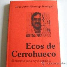 Libros de segunda mano: ECOS DE CERROHUECO,EL PRESUNTO JUICIO DE UN ZAPATISTA JORGE JAVIER ELORRIAGA BERDEGUE. Lote 31536009
