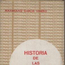 Libros de segunda mano: HISTORIA DE LAS INTERNACIONALES EN ESPAÑA (3 TOMOS), DE MAXIMIANO GARCÍA VENERO. COMUNISMO. Lote 31568615