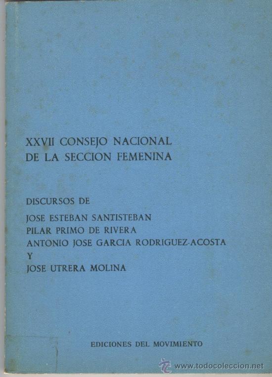 XXVII CONSEJO NACIONAL DE LA SECCIÓN FEMENINA. (Libros de Segunda Mano - Pensamiento - Política)