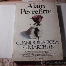 Libros de segunda mano: CUANDO LA ROSA SE MARCHITE ALAIN PEYREFITTE 1983 L568. Lote 31599223