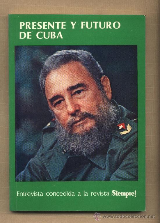 PRESENTE Y FUTURO DE CUBA. FIDEL CASTRO. CUBA. 1991 COMUNISMO. (Libros de Segunda Mano - Pensamiento - Política)