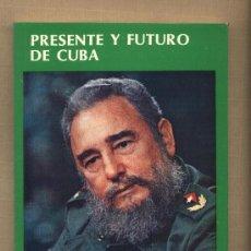 Libros de segunda mano: PRESENTE Y FUTURO DE CUBA. FIDEL CASTRO. CUBA. 1991 COMUNISMO.. Lote 31712584