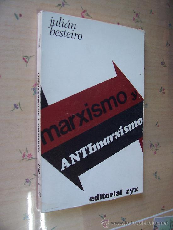 JULIÁN BESTEIRO - MARXISMO Y ANTIMARXISMO - ED. ZYX 1967 (Libros de Segunda Mano - Pensamiento - Política)