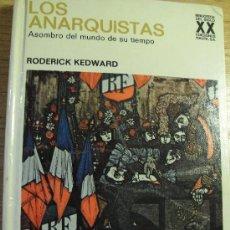 Libros de segunda mano: LOS ANARQUISTAS- ASOMBRO DEL MUNDO DE SU TIEMPO. MUCHAS FOTOS - R. KEDWARD. Lote 31816076