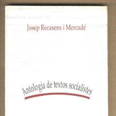 Libros de segunda mano: ANTOLOGIA DE TEXTOS SOCIALISTES. JOSEP RECASENS I MERCADÉ. REUS.. Lote 126886510