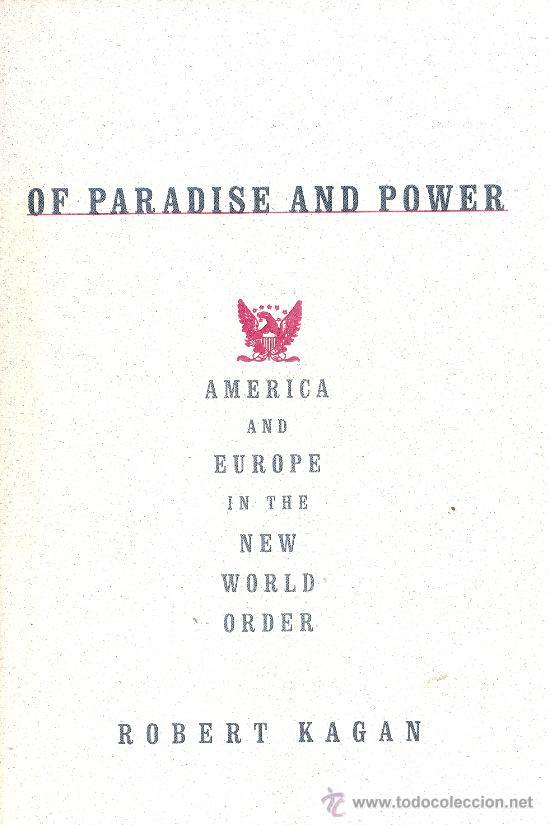 ROBERT KAGAN. AMERICA AND EUROPE IN THE NEW WORLS ORDER. NEW YORK, 2003. DIRI (Libros de Segunda Mano - Pensamiento - Política)