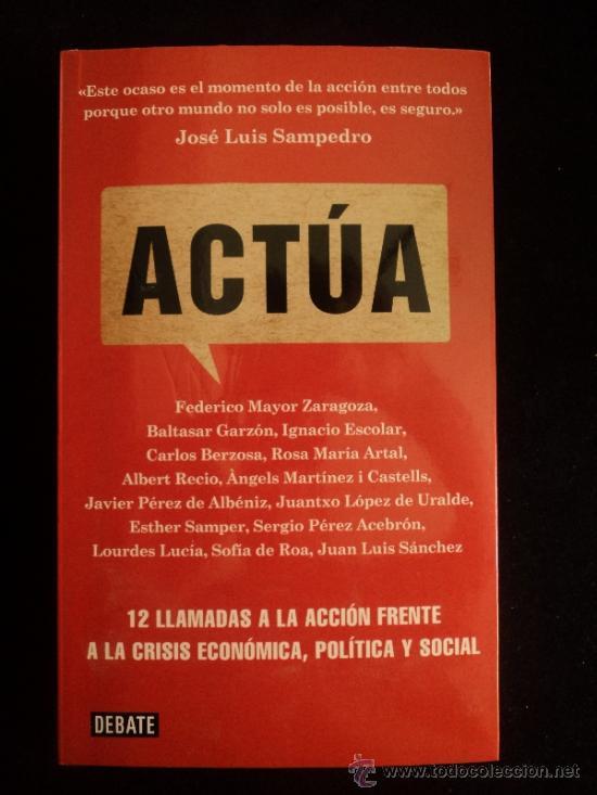 ACTUA.VARIOS AUTORES . ED. DEBATE. 2012 (Libros de Segunda Mano - Pensamiento - Política)