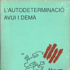 Livres d'occasion: L'AUTODETERMINACIO AVUI I DEMA. Lote 32392340