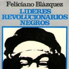 Libros de segunda mano: LÍDERES REVOLUCIONARIOS NEGROS - DE FELICIANO BLÁZQUEZ - EDICIONES PAULINAS - AÑO 1974. Lote 32374331