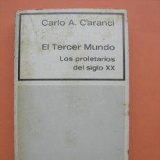 Libros de segunda mano: EL TERCER MUNDO. LOS PROLETARIOS DEL SIGLO XX. CARANCI. Lote 169965333