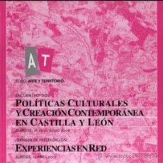 Libros de segunda mano: POLÍTICAS CULTURALES Y CREACIÓN CONTEMPORÁNEA EN CASTILLA Y LEÓN - FORO ARTE Y TERRITORIO. Lote 32389199