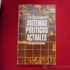Libros de segunda mano: LIBRO SISTEMAS POLITICOS ACTUALES THEO STAMMEN L-1103. Lote 32546200