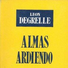 Gebrauchte Bücher - León Degrelle. Almas ardiendo. Notas de paz, de guerra y de exilio. Madrid, 1954. - 17044427