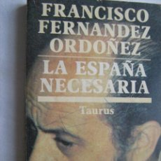 Gebrauchte Bücher - LA ESPAÑA NECESARIA. FERNÁNDEZ ORDOÑEZ, Francisco. 1980 - 32666640