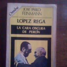 Libros de segunda mano: LOPEZ REGA, LA CARA OSCURA DE PERON, DE JOSÉ PABLO FEINMANN. LEGASA, 1987. Lote 112201903