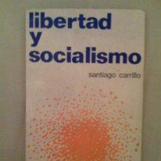 Libros de segunda mano: LIBERTAD Y SOCIALISMO, DE SANTIAGO CARRILLO. EDITIONS SOCIALES, 1971. Lote 32702467