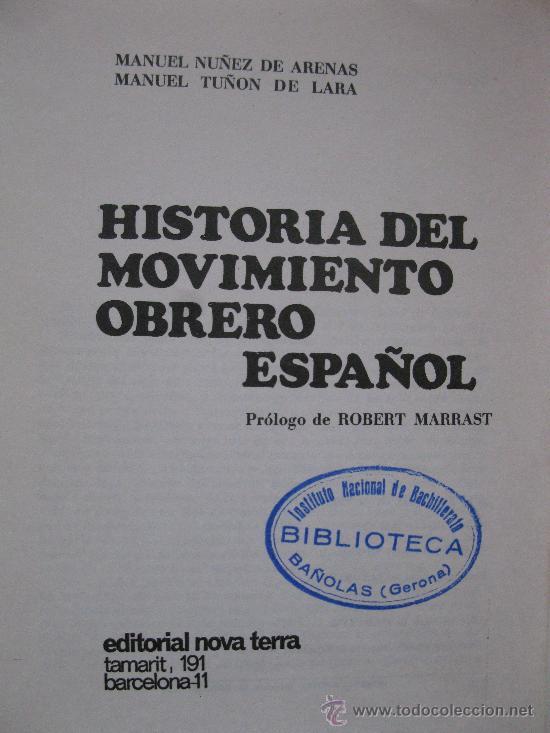 HISTORIA DEL MOVIMIENTO OBRERO ESPAÑOL - M. NUÑEZ DE ARENAS - M. TUÑON DE LARA -NOVA TERRA- AÑO 1970 (Libros de Segunda Mano - Pensamiento - Política)