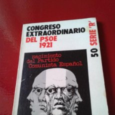 Gebrauchte Bücher - CONGRESO EXTRAORDINARIO DEL PSOE 1921. Nacimiento Partido Comunista de España. Partido Socialista . - 32797395