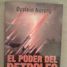 Libros de segunda mano: EL PODER DEL PETRÓLEO, DE ØYSTEIN NORENG. EL ATENEO, 2003. Lote 32854975