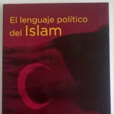 Libros de segunda mano: EL LENGUAJE POLÍTICO DEL ISLAM (DE BERNARD LEWIS) ED. TAURUS (2004) 1ª EDICIÓN. Lote 32859696