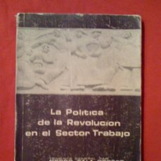 Libros de segunda mano: LA POLÍTICA DE LA REVOLUCIÓN EN EL SECTOR TRABAJO, DE PEDRO SALA OROSCO. LIMA, 1974. FIRMADO.. Lote 32864798