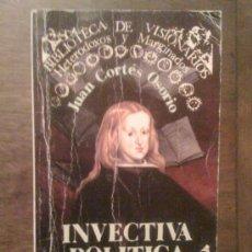 Libros de segunda mano: INVECTIVA POLÍTICA CONTRA D. JUAN JOSÉ DE AUSTRIA, DE JUAN CORTÉS OSORIO, EDITORA NACIONAL, 1984. Lote 32876170