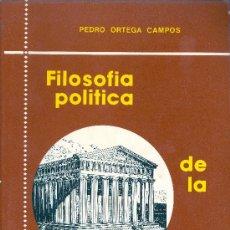 Libros de segunda mano: PEDRO ORTEGA CAMPOS. FILOSOFÍA POLÍTICA DE LA ESPAÑA INMEDIATA. MADRID, 1985.. Lote 31279687