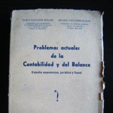 Libros de segunda mano: PROBLEMAS ACTUALES DE LA CONTABILIDAD Y DEL BALANCE, PABLO SALVADO, HILARIO SALVADOR, 1951, MADRID. . Lote 33047881