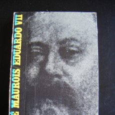 Libros de segunda mano: EDUARDO VII, ANDRE MAUROIS, EDUARDO VII Y SU ÉPOCA, EDITORIAL JUVENTUD, 1968, 269 PÁGINAS.. Lote 33058365