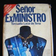 Libros de segunda mano: SEÑOR EXMINISTRO TORCUATO LUCA DE TENA, NOVELA EDITORIAL PLANETA, BARCELONA, 1977, 535 PÁGINAS.. Lote 33074762
