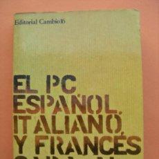 Libros de segunda mano: EL PC ESPAÑOL, ITALIANO Y FRANCÉS CARA AL PODER.. Lote 169965933