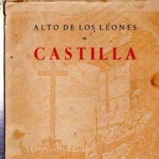 Libros de segunda mano: ALTO DE LOS LEONES DE CASTILLA, XIX DE OCTUBRE DE MCMLII, FRANCISCO FRANCO, GERPER, VALLADOLID. Lote 33216645