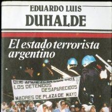 Libros de segunda mano: EL ESTADO TERRORISTA ARGENTINO - EDUARDO LUIS DUHALDE . Lote 33270196