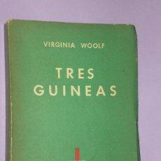 Libros de segunda mano: TRES GUINEAS. POR WIRGINIA WOOLF.(1941). Lote 33267730