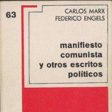Libros de segunda mano: MARX CARLOS / ENGELS FEDERICO: MANIFIESTO COMUNISTA Y OTROS ESCRITOS POLÍTICOS . Lote 33340534