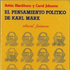 Libros de segunda mano: ROBIN BLACKBURN / CAROL JOHNSON: EL PENSAMIENTO POLÍTICO DE KARL MARX. Lote 33340770