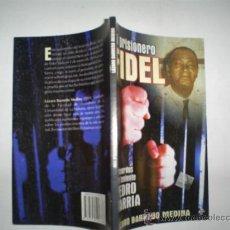 Libros de segunda mano: MI PRISIONERO FIDEL. RECUERDOS DEL TENIENTE PEDRO SARRIA LÁZARO BARREDO MEDINA RM58585. Lote 33451190