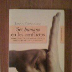 Libros de segunda mano: SER HUMANO EN LOS CONFLICTOS, DE JONAN FERNÁNDEZ. ALIANZA EDITORIAL, 2006. Lote 125291579