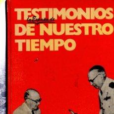 Libros de segunda mano: TESTIMONIOS DE LA ESPAÑA DE NUESTRO TIEMPO, EDITORIAL PLANETA, BARCELONA, 1976, 565PÁGS, 17X22CM. Lote 33570127