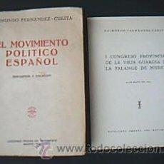Libros de segunda mano: EL MOVIMIENTO POLÍTICO ESPAÑOL. DISCURSOS Y ESCRITOS. FERNÁNDEZ – CUESTA, RAIMUNDO. 1952. Lote 33705702