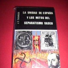 Libros de segunda mano: CASARIEGO, J. E. - LA UNIDAD DE ESPAÑA Y LOS MITOS DEL SEPARATISMO VASCO. Lote 33875841
