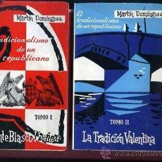 Libros de segunda mano: MARTIN DOMINGUEZ BARBERA,,EL TRADICIONALISMO DE UN REPUBLICANO VICENTE BLASCO IBAÑEZ. Lote 34029114
