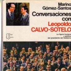 Libros de segunda mano: MARINO GÓMEZ SANTOS, CONVERSACIONES CON LEOPOLDO CALVO SOTELO,PLANETA,BARCELONA 1983,220PÁGS,17X23CM. Lote 34077416